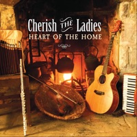 Heart of the Home by Cherish the Ladies on Apple Music