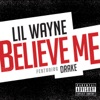 Believe Me (feat. Drake) - Single