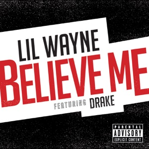 Lil Wayne - Believe Me feat. Drake