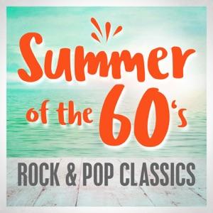 Summer of the 60's: Rock & Pop Classics