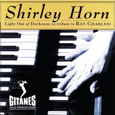 Light out of Darkness (A Tribute to Ray Charles) - Shirley Horn