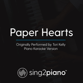Paper Hearts (Originally Performed by Tori Kelly) [Piano Karaoke Version]