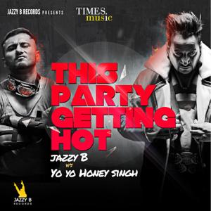 Jazzy B & Yo Yo Honey Singh - This Party Getting Hot