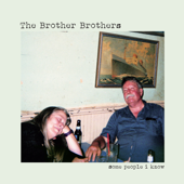 Some People I Know-The Brother Brothers
