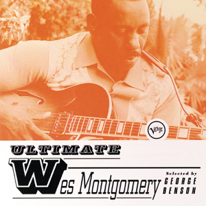 Wes Montgomery - Ultimate Wes Montgomery