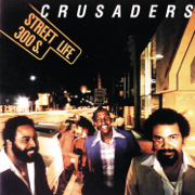 Street Life - The Crusaders - The Crusaders