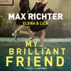 "Elena & Lila (Music from the Original TV Series, ""My Brilliant Friend"") - Single, Max Richter"