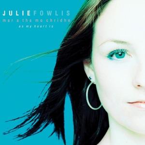 Julie Fowlis - Tha Mo Ghaol Air Àird a' Chuain