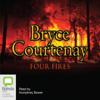 Bryce Courtenay - Four Fires (Unabridged) artwork