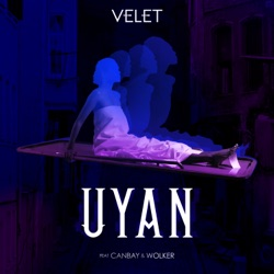 Uyan feat Canbay Wolker Single