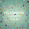 High Enough (RAC Remix) - K.Flay