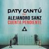 Cuenta Pendiente (feat. Alejandro Sanz) - Single, Paty Cantú