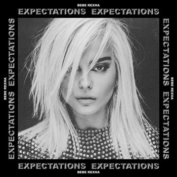 Expectations Bebe Rexha album songs, reviews, credits