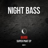 Super Phat  EP-BIJOU