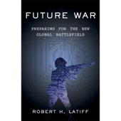 Future War: Preparing for the New Global Battlefield (Unabridged)