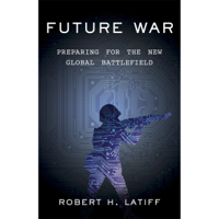 Future War: Preparing for the New Global Battlefield (Unabridged)