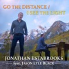 Go the Distance / I See the Light (feat. Jason Lyle Black) - Single, Jonathan Estabrooks
