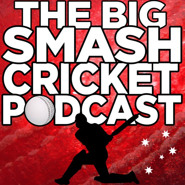 The Big Smash Cricket Podcast