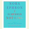 Nora Ephron - I Remember Nothing: and Other Reflections (Unabridged)  artwork