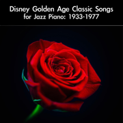 Disney Golden Age Classic Songs for Jazz Piano: 1933-1977 - daigoro789 - daigoro789