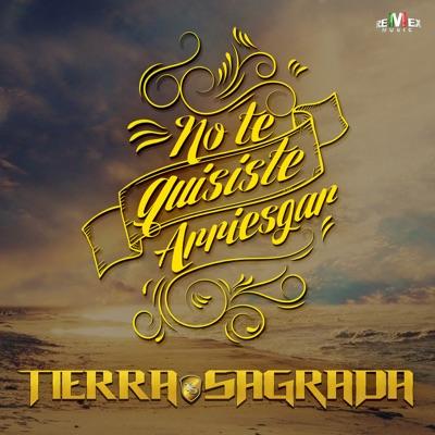 No Te Quisiste Arriesgar - Single - Banda Tierra Sagrada