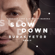 Slow Down (feat. Morena) [Burak Yeter Remix] - Chadash Cort & Alp3r