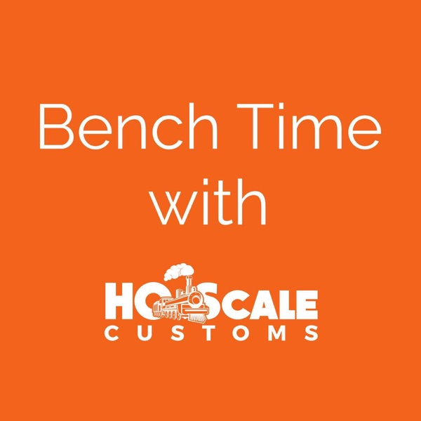 Bench Time - Model Railroading Podcast
