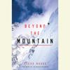 Steve House - Beyond the Mountain (Unabridged) artwork