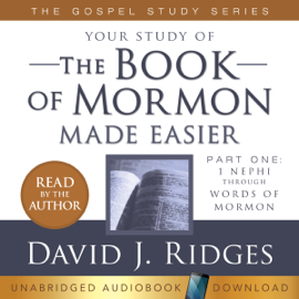 Your Study of the Book of Mormon Made Easier: The Gospel Studies Series, Part 1: 1 Nephi Through Words of Mormon (Unabridged) audiobook