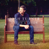 I Serve a Savior - Josh Turner
