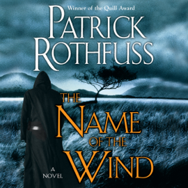 The Name of the Wind: (Kingkiller Chronicle, Book 1) (Unabridged) audiobook