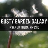 insaneintherainmusic - Gusty Garden Galaxy