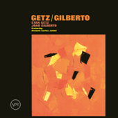The Girl From Ipanema-Stan Getz & João Gilberto