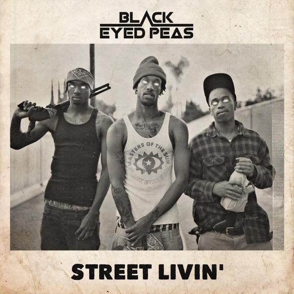 The Black Eyed Peas - STREET LIVIN' - Single