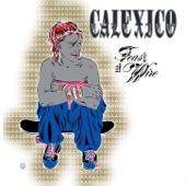Calexico - Close Behind