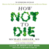 How Not To Die - Michael Greger & Gene Stone