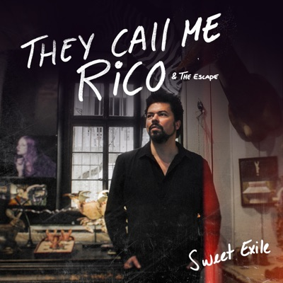 They Call Me Rico & The Escape – Sweet Exile