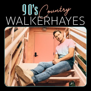 Walker Hayes - 90's Country