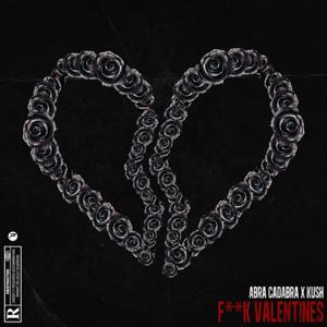 Abra Cadabra & Kush - Fuck Valentines