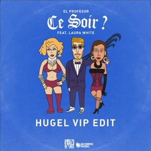 El Profesor - Ce Soir ? feat. Laura White [HUGEL VIP edit]
