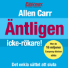 Äntligen Icke-Rökare! [Finally Non-Smokers!]: Det Enkla Sättet Att Sluta [The Simple Way to Stop] (Unabridged) - Allen Carr