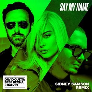 Say My Name (feat. Bebe Rexha & J Balvin) [Sidney Samson Remix] - Single Mp3 Download
