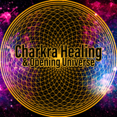 Charkra Healing & Opening Universe: Energy Cleansing Groove