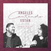 Ángeles Cantando Estan (feat. Ingrid Rosario) - Chris Rocha