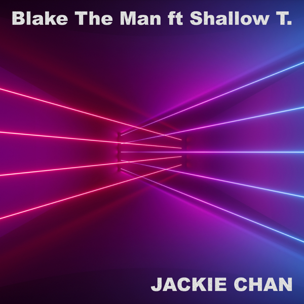 ‎Jackie Chan (feat  Shallow T ) by Blake The Man