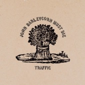 Traffic - John Barleycorn (Must Die)