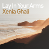 Xenia Ghali - Lay In Your Arms (Radio Edit) artwork