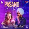 "Pasand Jatt Di (From ""Qismat"") - Ammy Virk"