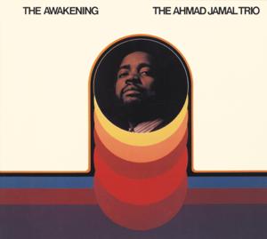Ahmad Jamal Trio - The Awakening (Impulse Master Sessions)