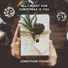 All I Want for Christmas Is You - Single, Jonathan Young